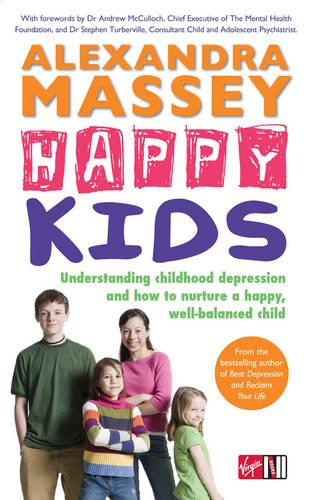 Happy Kids: Understanding childhood depression and how to nurture a happy, well-balanced child (Paperback)