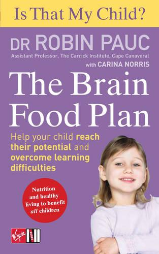 Is That My Child? The Brain Food Plan: Help your child reach their potential and overcome learning difficulties (Paperback)