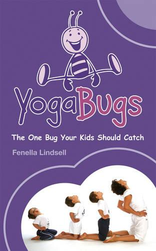 YogaBugs: The one bug your kids should catch (Paperback)