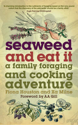 Seaweed and Eat It: A Family Foraging and Cooking Adventure (Paperback)