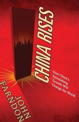 China Rises: How China's Astonishing Growth Will Change the World (Paperback)
