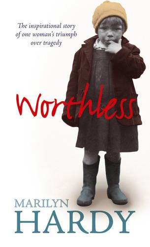 Worthless: The inspirational story of one woman's triumph over tragedy (Paperback)