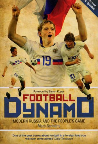 Football Dynamo: Modern Russia and the People's Game (Paperback)