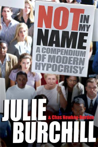 Not in My Name: A Compendium of Modern Hypocrisy (Paperback)