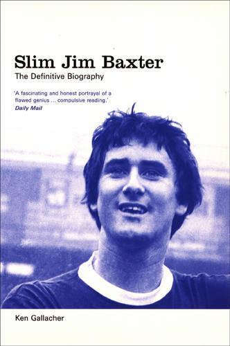 Slim Jim Baxter: The Definitive Biography (Paperback)