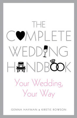 The Complete Wedding Handbook: Your Wedding, Your Way (Paperback)