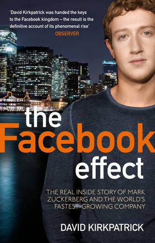 The Facebook Effect: The Real Inside Story of Mark Zuckerberg and the World's Fastest Growing Company (Paperback)