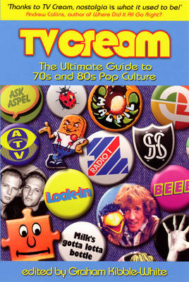 TV Cream: The Ultimate Guide to '70s and '80s Pop Culture (Paperback)