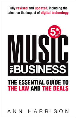Music: The Business: The Essential Guide to the Law and the Deals (Hardback)