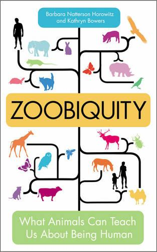 Zoobiquity: What Animals Can Teach Us About Being Human (Paperback)