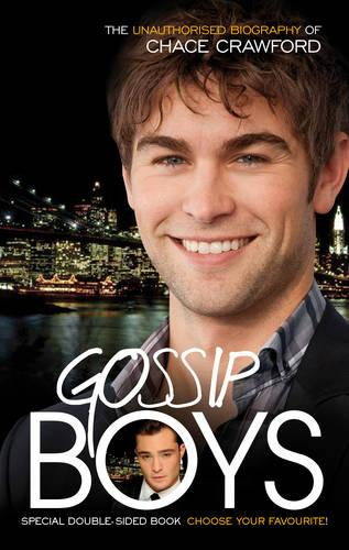 Gossip Boys: The double unauthorised biography of Ed Westwick and Chace Crawford (Paperback)