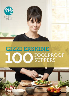 My Kitchen Table: 100 Foolproof Suppers - My Kitchen (Paperback)