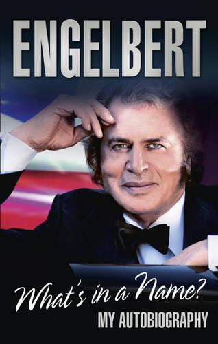 Engelbert - What's In A Name?: My Autobiography (Paperback)