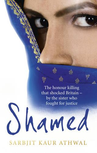 Shamed: The Honour Killing That Shocked Britain - by the Sister Who Fought for Justice (Paperback)