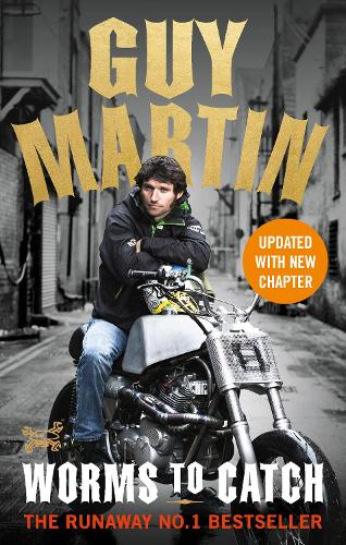 Guy Martin: Worms to Catch (Paperback)