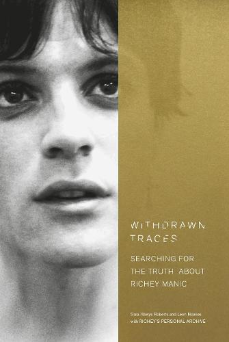 Withdrawn Traces: Searching for the Truth about Richey Manic, Foreword by Rachel Edwards (Hardback)