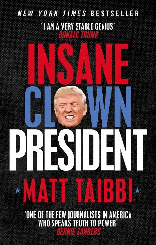 Insane Clown President: Dispatches from the American Circus (Paperback)