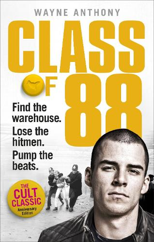 Class of '88: Find the warehouse. Lose the hitmen. Pump the beats. (Paperback)
