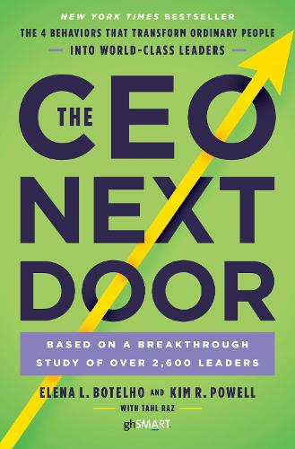 The CEO Next Door: The 4 Behaviours that Transform Ordinary People into World Class Leaders (Paperback)