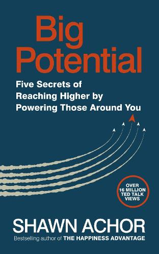 Big Potential: Five Secrets of Reaching Higher by Powering Those Around You (Paperback)