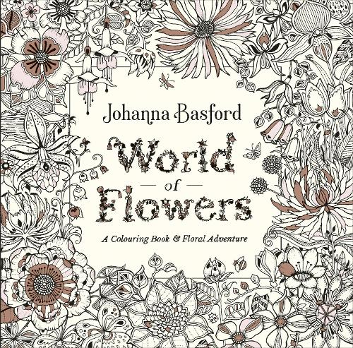 World of Flowers: A Colouring Book and Floral Adventure (Paperback)