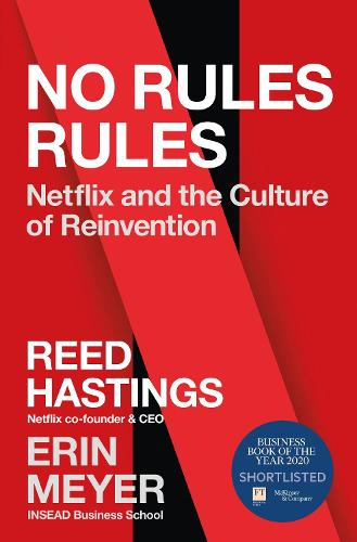 No Rules Rules: Netflix and the Culture of Reinvention (Hardback)