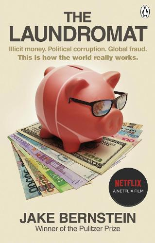 The Laundromat: Inside the Panama Papers Investigation of Illicit Money Networks and the Global Elite (Paperback)