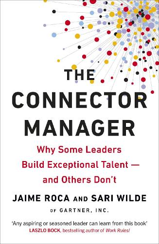 The Connector Manager: Why Some Leaders Build Exceptional Talent-and Others Don't (Paperback)