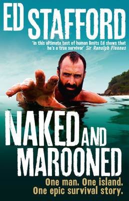 Naked and Marooned: One Man. One Island. One Epic Survival Story (Hardback)