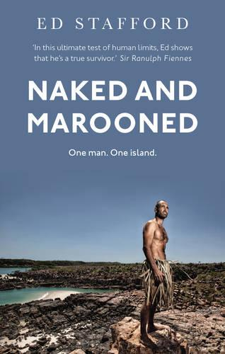Naked and Marooned: One Man. One Island. One Epic Survival Story (Paperback)