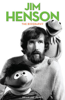 Jim Henson: The Biography (Hardback)