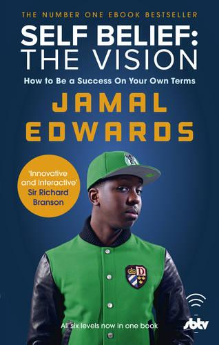 Self Belief: The Vision: How to Be a Success on Your Own Terms (Paperback)