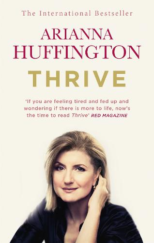 Thrive: The Third Metric to Redefining Success and Creating a Happier Life (Paperback)