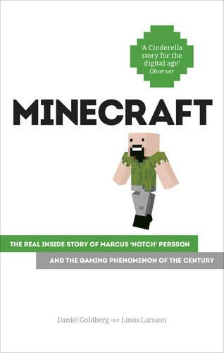 Minecraft: The Unlikely Tale of Markus 'Notch' Persson and the Game that Changed Everything (Paperback)