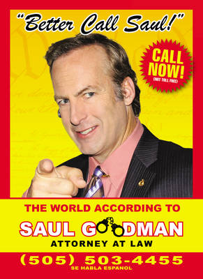 Better Call Saul: The World According to Saul Goodman - Attorney at Law (Hardback)