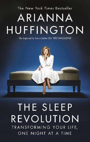 The Sleep Revolution: Transforming Your Life, One Night at a Time (Paperback)