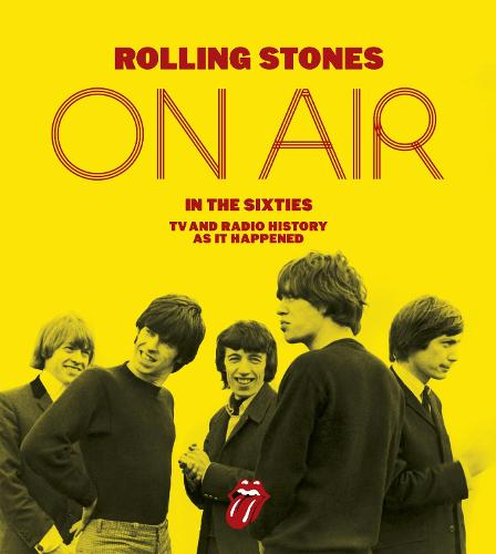 The Rolling Stones: On Air in the Sixties (Hardback)