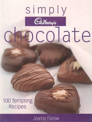 Simply Cadbury's Chocolate: 100 Tempting Recipes (Hardback)