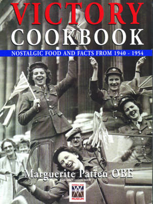 Victory Cookbook: Nostalgic Food and Facts from 1940-1954 (Paperback)