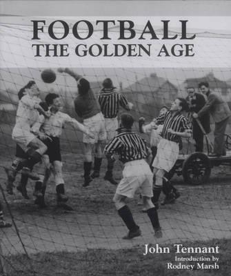 Football: The Golden Age (Hardback)