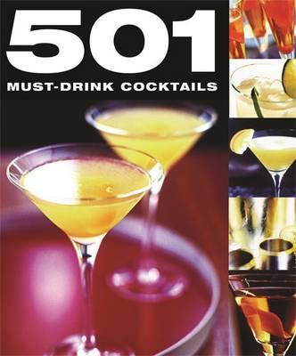 501 Must-drink Cocktails - 501 Series (Hardback)