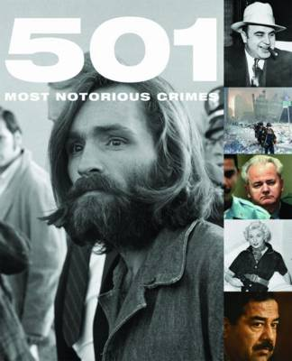 501 Most Notorious Crimes (Hardback)