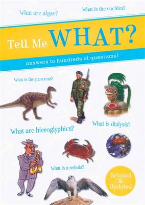 Tell Me What?: Answers to Hundreds of Questions! - Tell Me Series (Paperback)