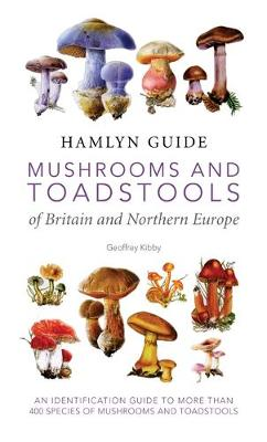 Mushrooms and Toadstools of Britain and Northern Europe - Hamlyn Guide (Paperback)