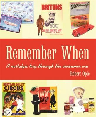 Remember When: A Nostalgic Trip Through the Consumer (Paperback)