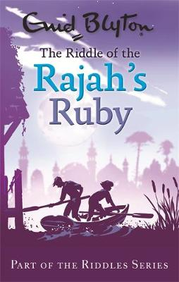 The Riddle of the Rajah's Ruby - Enid Blyton: Riddles (Paperback)