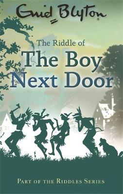The Riddle of the Boy Next Door - Enid Blyton: Riddles (Paperback)