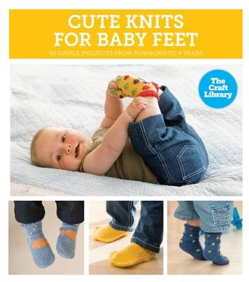 The Craft Library: Cute Knits for Baby Feet (Hardback)