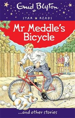 Mr Meddle's Bicycle - Enid Blyton: Star Reads Series 1 (Paperback)