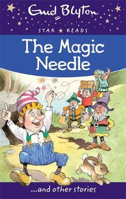 The Magic Needle - Enid Blyton: Star Reads Series 1 (Paperback)
